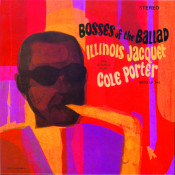 Bosses Of The Ballad Illinois Jacquet Plays Cole Porter Songs