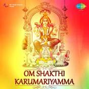 Om Shakthi Karumariyamma Songs