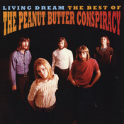 Living Dream: The Best Of The Peanut Butter Conspiracy Songs