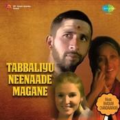 Tabbaliyu Neenaade Magane Songs