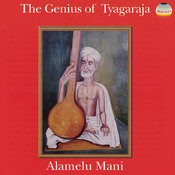 The Genius Of Tyagaraja Songs