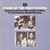 Music Of The Haut Oyapok: Oyampi And Emerillon Indians (French Guiana, South America) Songs