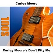 Curley Moore's Don't Pity Me (4-Track Maxi-Single) Songs
