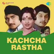 Kachcha Rastha Songs