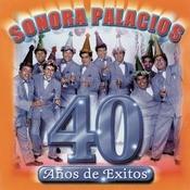 Sonora Palacios 40 Aos Songs
