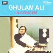 Ghulam Ali In Concert Vol. 3 Songs