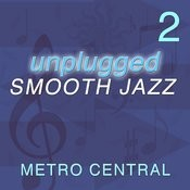 Unplugged Smooth Jazz 2 Songs