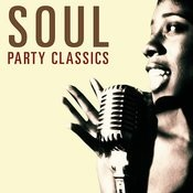 Soul Party Classics Songs