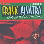 A Tribute To: Frank Sinatra Christams Cocktail Hour Songs