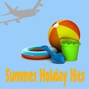 Summer Holiday Hits Songs