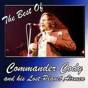 The Best Of Commander Cody And His Lost Planet Airmen Songs