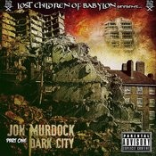 The Lost Children Of Babylon Present: Dark City, Part 1 Songs
