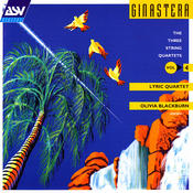 Ginastera: The 3 String Quartets Songs