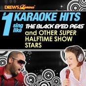 Drew's Famous # 1 Karaoke Hits: Sing Like The Black Eyed Peas & Other Super Halftime Show Stars Songs