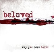 Way You Been Loved Songs