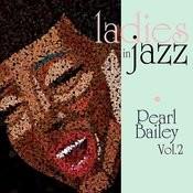Ladies In Jazz - Pearl Bailey Vol. 2 Songs