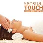 Sensual Touch: Music For Massage Songs