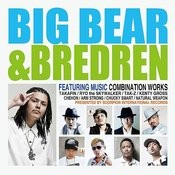 Big Bear & Bredren Songs