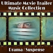 The Ultimate Movie Trailer Music Collection - Drama / Suspense Songs