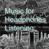 Music For Headphones Listening: Vol.1 Songs
