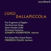 Dallapiccola: Five Fragments Of Sappho, Two Anacreon Songs, Five Songs After Greek Poems, Goethe Lieder, Christmas Concerto Songs