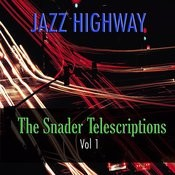 Jazz Highway: The Snader Telescriptions, Vol. 1 Songs