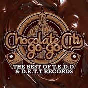 Chocolate City Go-Go: The Best Of T.E.D.D. & D.E.T.T Records Songs