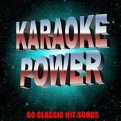 Karaoke Power: 60 Classic Hit Songs Songs