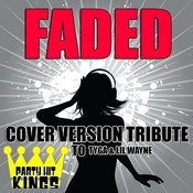 Faded (Cover Version Tribute To Tyga & Lil Wayne) Songs