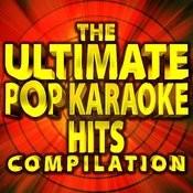 The Ultimate Pop Karaoke Hits Compilation Songs