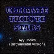 Travis Porter Feat. Tyga - Ayy Ladies (Instrumental Version) Songs