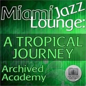 Miami Jazz Lounge: A Tropical Journey Songs