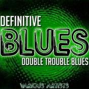 Definitive Blues: Double Trouble Blues Songs