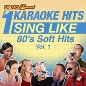 Drew's Famous #1 Karaoke Hits: Sing Like 80's Soft Hits, Vol. 1 Songs