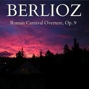 Berlioz - Roman Carnival Overture, Op. 9 Songs