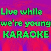 Live While We're Young (In The Style Of Phillip Phillips) [Karaoke Version] Songs