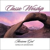 Our God Is An Awesome God - Songs Of Adoration From The Classic Worship Series Songs