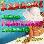 El Ultimo Vals (Popularizado Por La Oreja De Van Gogh) [Karaoke Version] - Single Songs