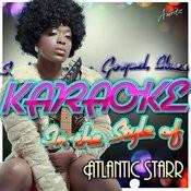 Karaoke (In The Style Of Atlantic Starr) Songs