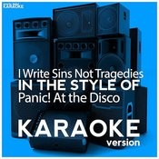 I Write Sins Not Tragedies (In The Style Of Panic! At The Disco) [Karaoke Version] - Single Songs