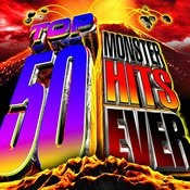 Top 50 Monster Hits Ever! Songs
