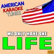 We Only Have One Life Best Of Karaoke Songs