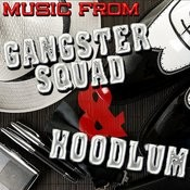 Music From Gangster Squad & Hoodlum Songs