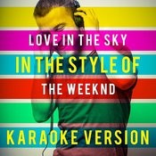 Love In The Sky (In The Style Of The Weeknd) [Karaoke Version] - Single Songs