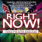 Right Now! Today's Hits Remixed Vol. 1 Songs