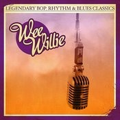 Legendary Bop, Rhythm & Blues Classics: Wee Willie Songs