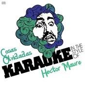 Cosas Olvidadas (In The Style Of Hector Maure) [Karaoke Version] Song