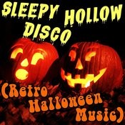 Sleepy Hollow Disco (Retro Halloween Music) Songs
