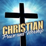 Christian Praise & Worship Songs