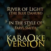 River Of Light (The Blue Danube) [In The Style Of Faryl Smith] [Karaoke Version] Song